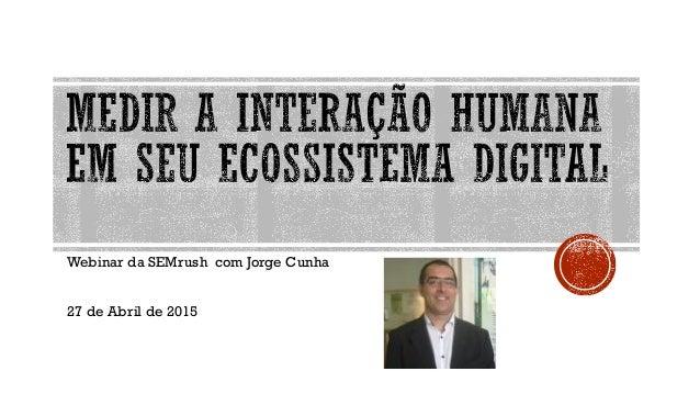 Webinar da SEMrush com Jorge Cunha 27 de Abril de 2015