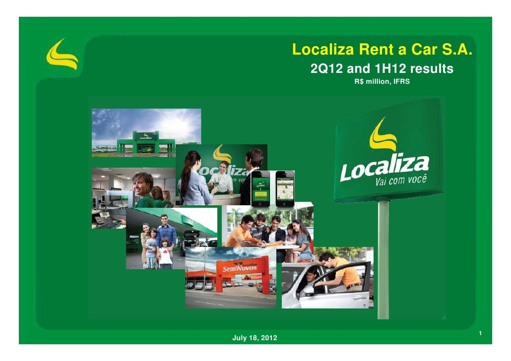 Localiza Rent a Car S.A.                  2Q12 and 1H12 results                        R$ million, IFRS                   ...