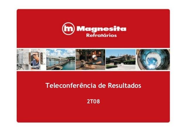 Teleconferência de Resultados 2T08