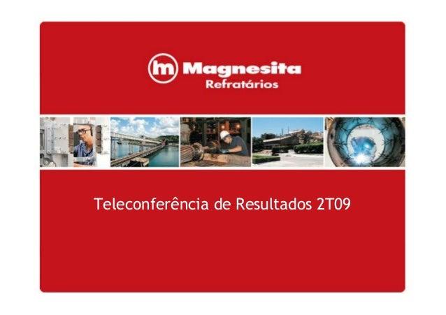 1 Teleconferência de Resultados 2T09