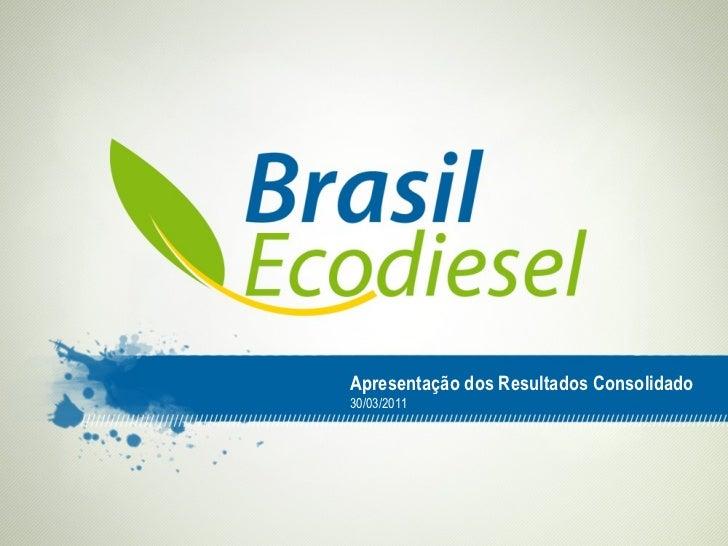 Apresentação dos Resultados Consolidado 30/03/2011