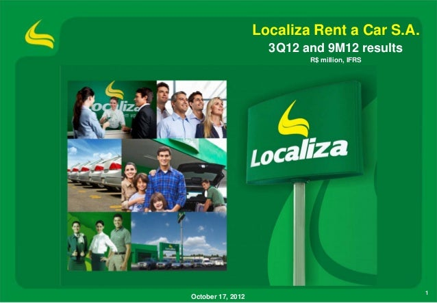Localiza Rent a Car S.A.                     3Q12 and 9M12 results                           R$ million, IFRS             ...