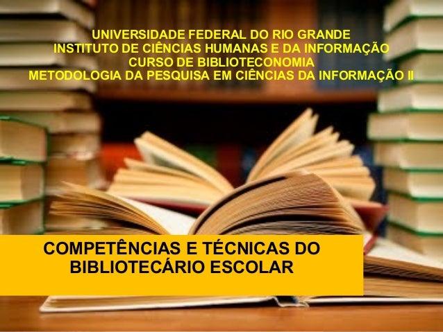 29/11/10 UNIVERSIDADE FEDERAL DO RIO GRANDE INSTITUTO DE CIÊNCIAS HUMANAS E DA INFORMAÇÃO CURSO DE BIBLIOTECONOMIA METODOL...