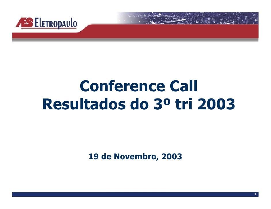 Conference Call Resultados do 3º tri 2003        19 de Novembro, 2003                                1