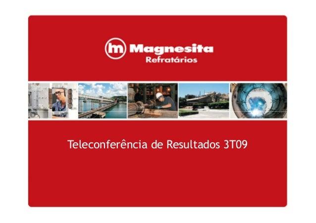 1 Teleconferência de Resultados 3T09