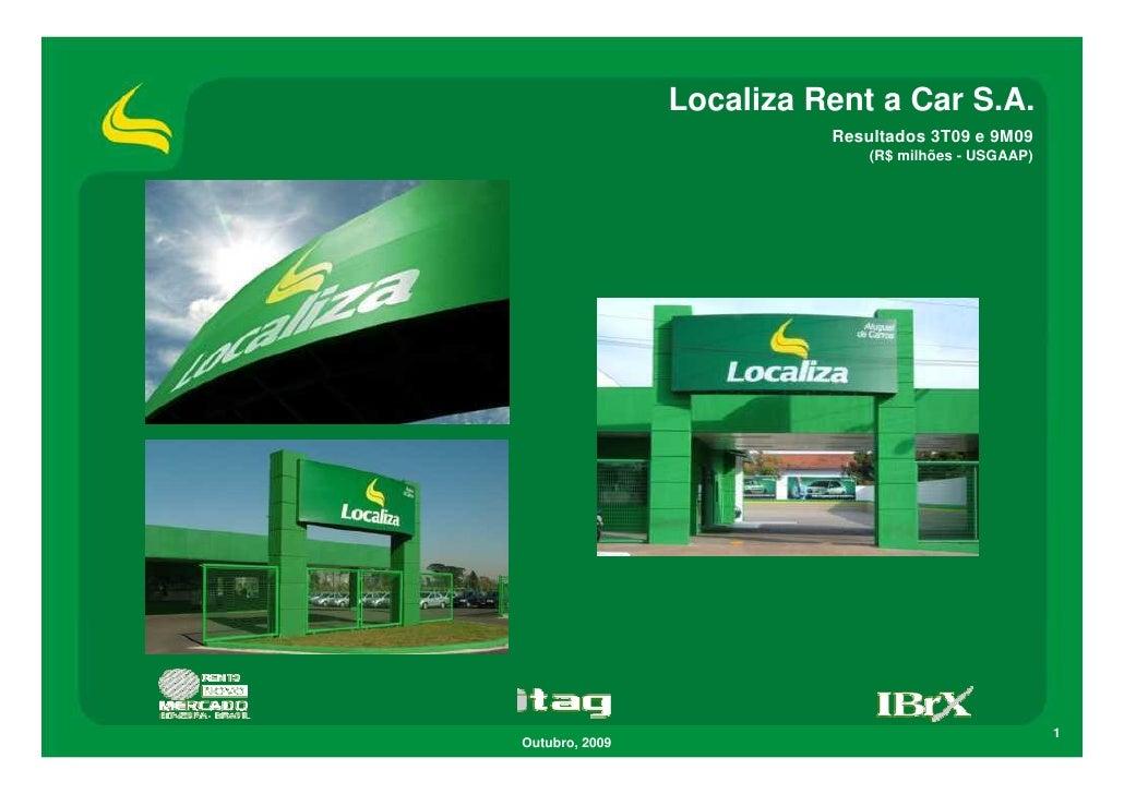Localiza Rent a Car S.A.                           Resultados 3T09 e 9M09                               (R$ milhões - USGA...