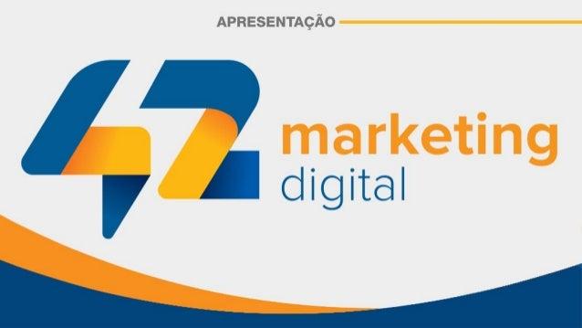 42 marketing digital: soluções e cases de sucesso