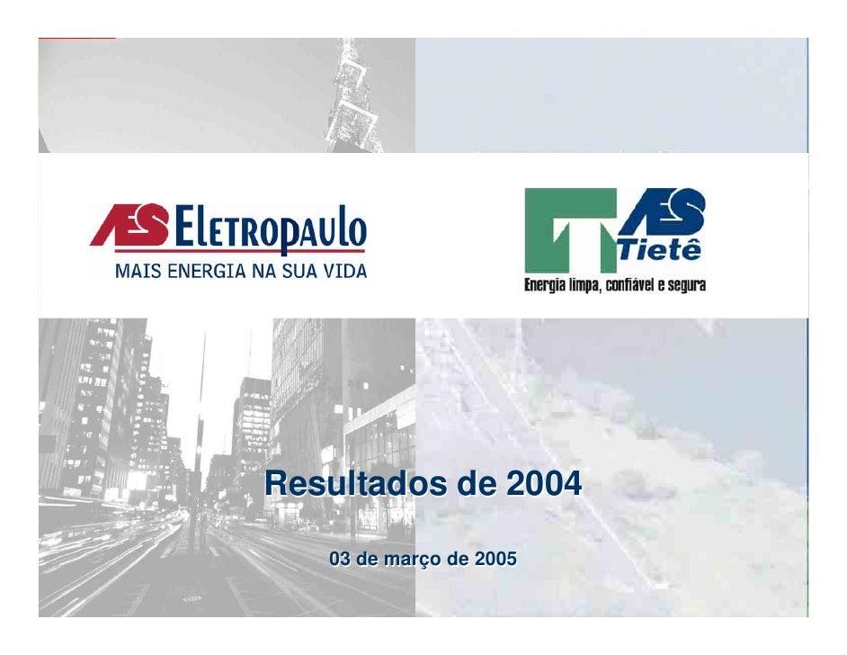 Resultados de 2004     03 de março de 2005