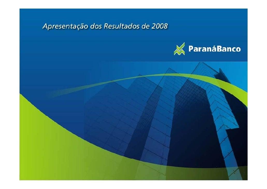 """Disclaimer      As Demonstrações Financeiras estão apresentadas de forma consolidada para o 4T08 e   2008 e """"pro-forma"""" pa..."""