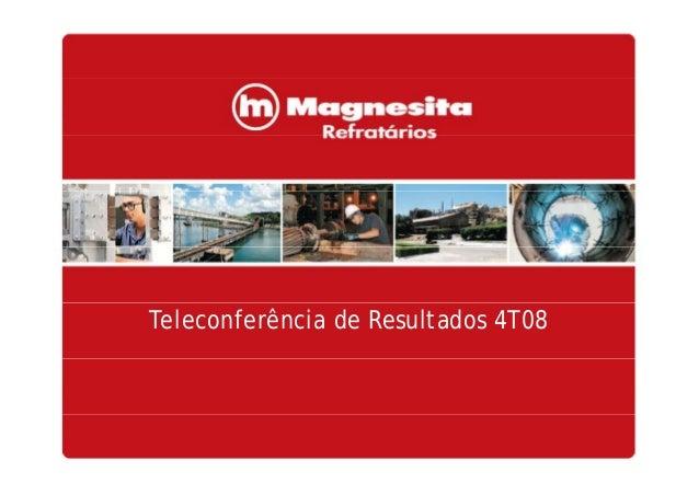 Teleconferência de Resultados 4T08 1