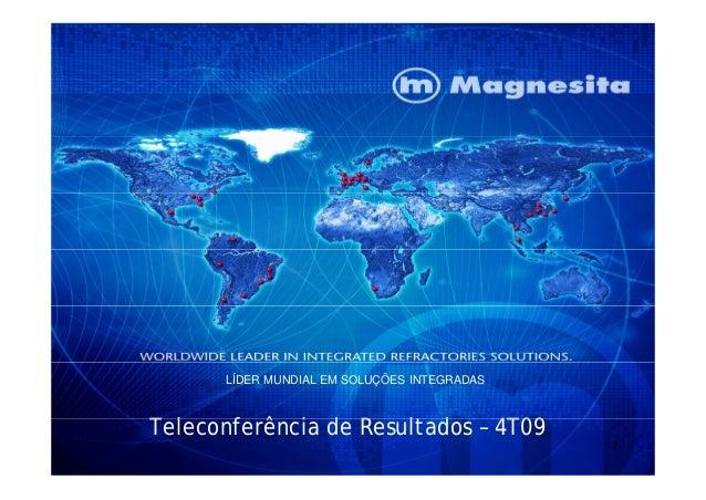 T l f ê i d R lt d 4T09 LÍDER MUNDIAL EM SOLUÇÕES INTEGRADAS 11 Teleconferência de Resultados – 4T09