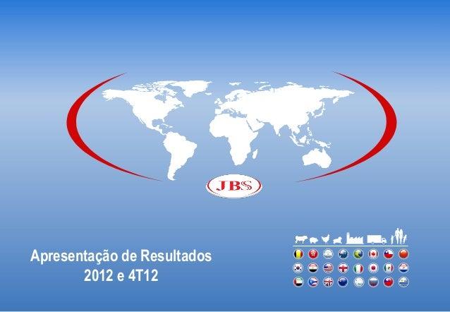 Apresentação de Resultados       2012 e 4T12