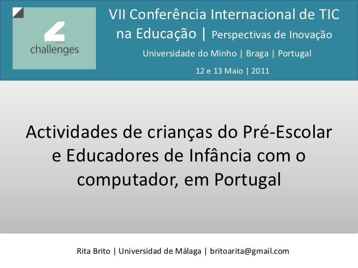 VII Conferência Internacional de TIC na Educação | Perspectivas de Inovação<br />Universidade do Minho | Braga | Portugal<...