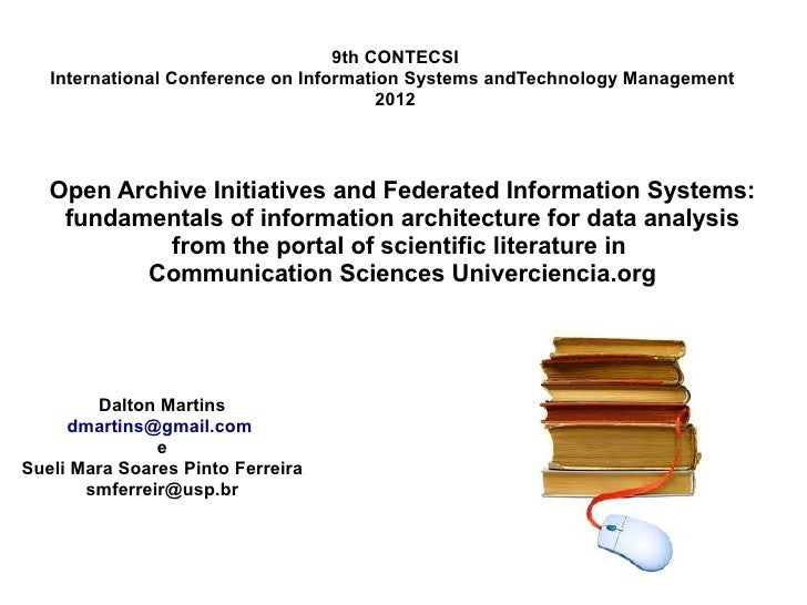 Open Archive Initiatives and Federated Information Systems: fundamentals of information architecture for data analysis from the portal of scientific literature in Communication Sciences Univerciencia.org