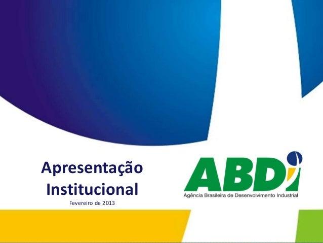 ApresentaçãoInstitucional   Fevereiro de 2013