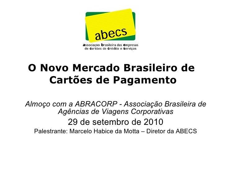 Apresentação ABECS reunião ABRACORP 29 set10