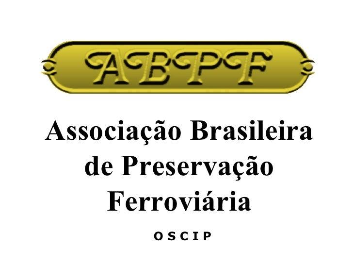 ABPF e a Preservação Ferroviária
