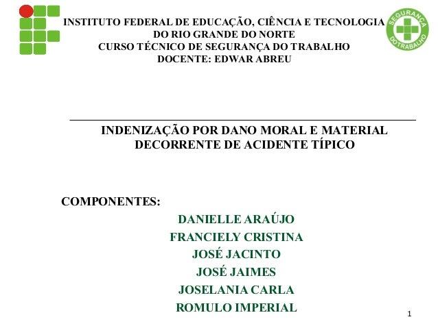 INSTITUTO FEDERAL DE EDUCAÇÃO, CIÊNCIA E TECNOLOGIA DO RIO GRANDE DO NORTE CURSO TÉCNICO DE SEGURANÇA DO TRABALHO DOCENTE:...