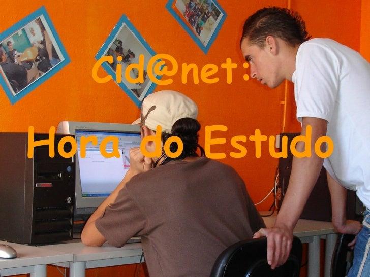 Cid@net:   Hora do Estudo