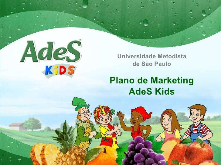 Universidade Metodista de São Paulo Plano de Marketing AdeS Kids