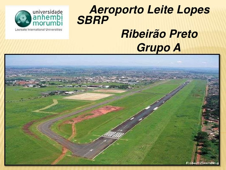 Aeroporto Leite Lopes SBRP  <br />              Ribeirão Preto  <br />                   Grupo A<br />