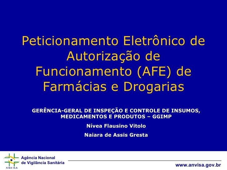 Peticionamento Eletrônico de Autorização de Funcionamento (AFE) de Farmácias e Drogarias GERÊNCIA-GERAL DE INSPEÇÃO E CONT...