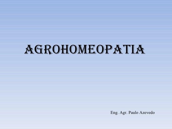 Agrohomeopatia Eng. Agr. Paulo Azevedo