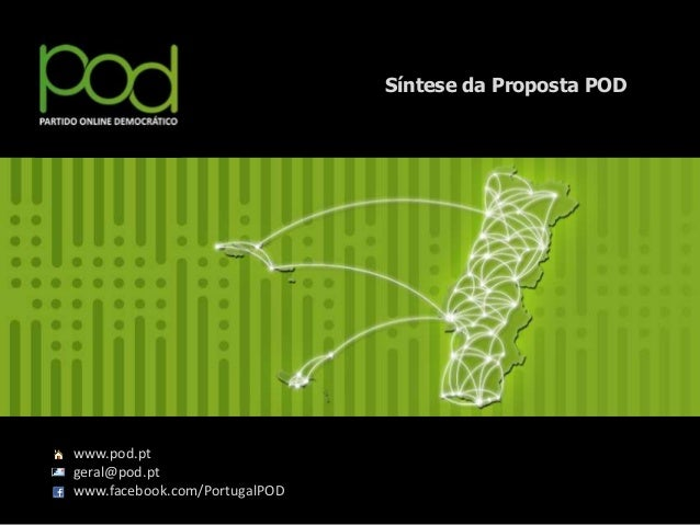 Síntese da Proposta PODwww.pod.ptgeral@pod.ptwww.facebook.com/PortugalPOD