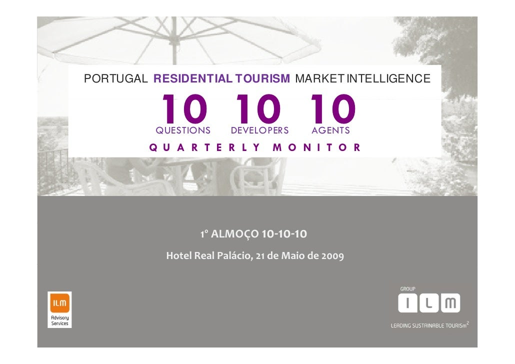 PORTUGAL RESIDENTIAL TOURISM MARKET INTELLIGENCE             10 10 10           QUESTIONS     DEVELOPERS        AGENTS    ...