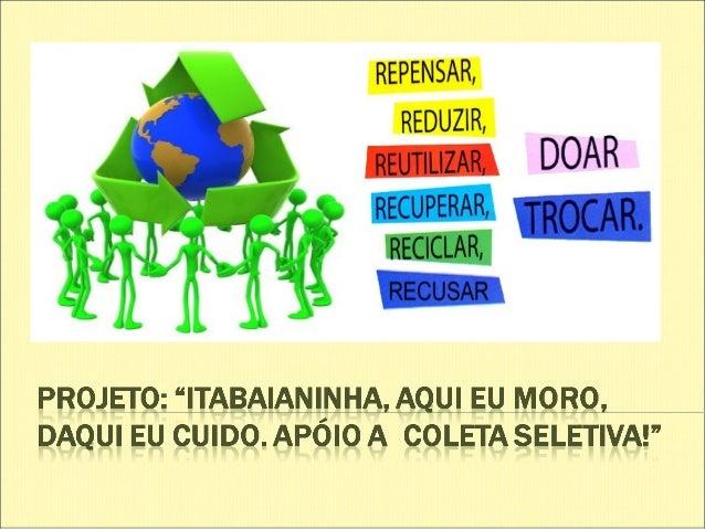 Campanha: Cidade limpa Ação: A Educação Ambiental como instrumentode transformação, sensibilização e sua inserção na gestã...