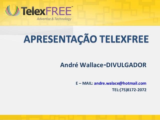 André Wallace-DIVULGADOR    E – MAIL: andre.walace@hotmail.com                      TEL:(75)8172-2072