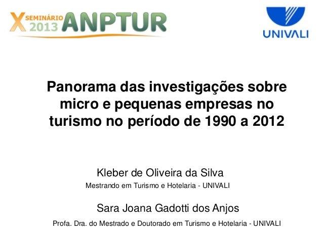 Panorama das investigações sobre micro e pequenas empresas no turismo no período de 1990 a 2012  Kleber de Oliveira da Sil...