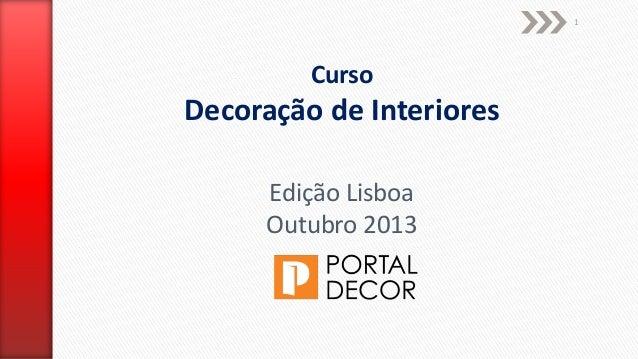 1 Curso Decoração de Interiores Edição Lisboa Outubro 2013