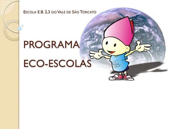 ESCOLA E.B. 2,3 DO VALE DE SÃO TORCATOPROGRAMAECO-ESCOLAS
