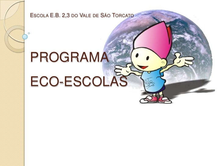 Escola E.B. 2,3 do Vale de São TorcatoProgramaeco-escolas<br />
