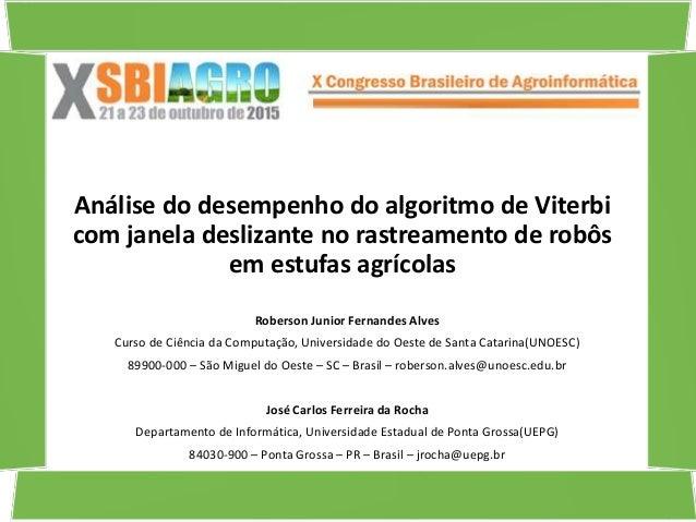 Análise do desempenho do algoritmo de Viterbi com janela deslizante no rastreamento de robôs em estufas agrícolas Roberson...