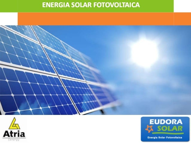 ENERGIA SOLAR FOTOVOLTAICAENERGIA SOLAR FOTOVOLTAICAENERGIA SOLAR FOTOVOLTAICA