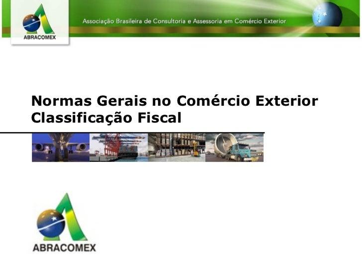 Normas Gerais no Comércio Exterior Classificação Fiscal