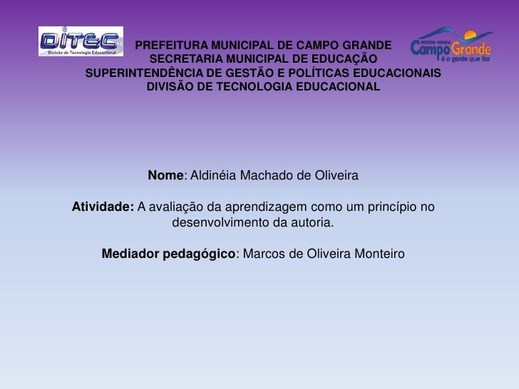 PREFEITURA MUNICIPAL DE CAMPO GRANDE           SECRETARIA MUNICIPAL DE EDUCAÇÃO  SUPERINTENDÊNCIA DE GESTÃO E POLÍTICAS ED...
