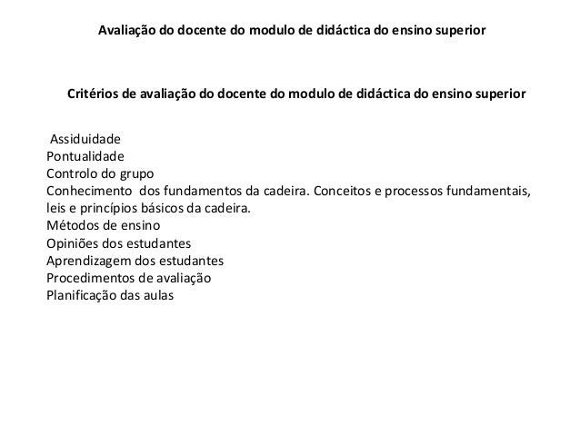 AssiduidadePontualidadeControlo do grupoConhecimento dos fundamentos da cadeira. Conceitos e processos fundamentais,leis e...