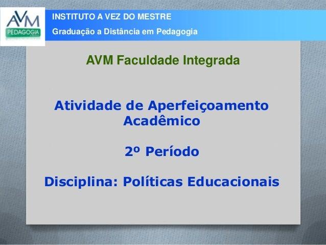 INSTITUTO A VEZ DO MESTRE Graduação a Distância em Pedagogia Atividade de Aperfeiçoamento Acadêmico 2º Período Disciplina:...