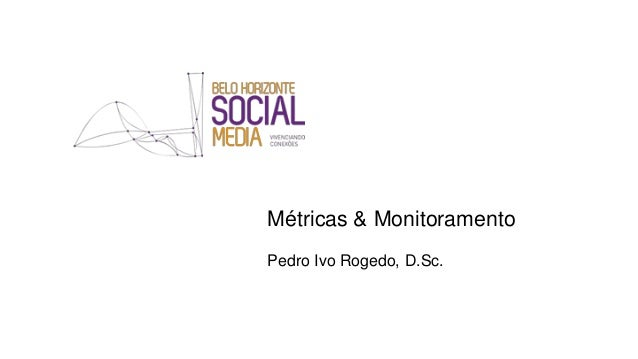 Métricas & Monitoramento Pedro Ivo Rogedo, D.Sc.