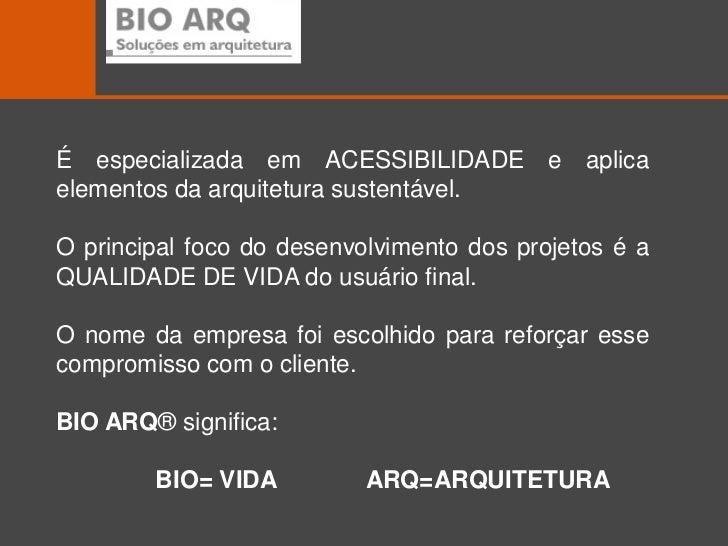 É especializada em ACESSIBILIDADE e aplicaelementos da arquitetura sustentável.O principal foco do desenvolvimento dos pro...