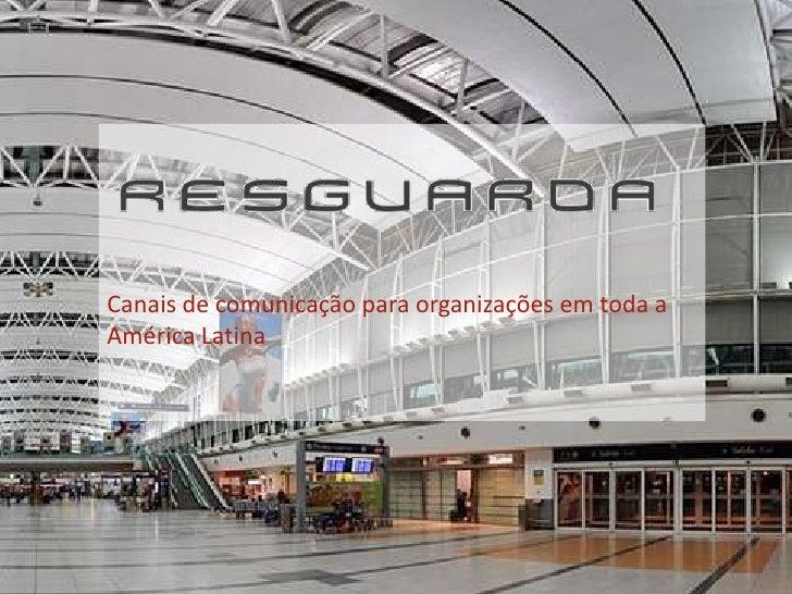 Canais de comunicação para organizações em toda aAmérica Latina