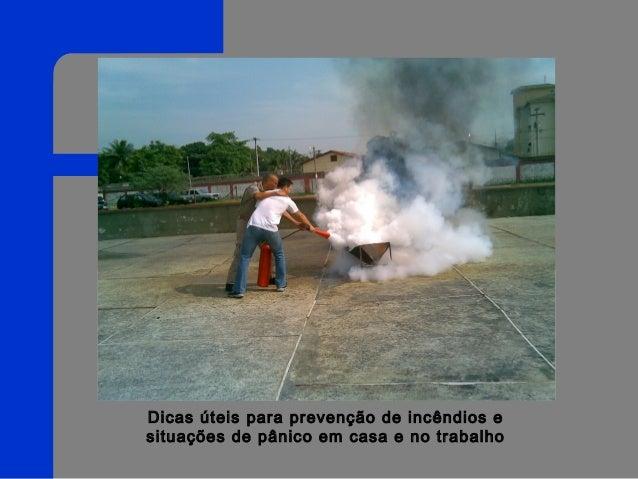 Dicas úteis para prevenção de incêndios e situações de pânico em casa e no trabalho