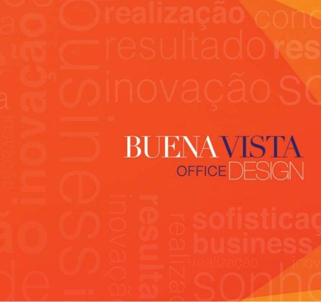 Em uma das mais valorizadas Avenidas de Goiânia, oBuena Vista Office Design apresenta uma visão de loca-lização privilegia...