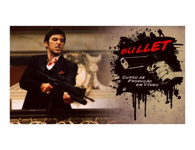 Apresentação Bullet - Curso de produção em video
