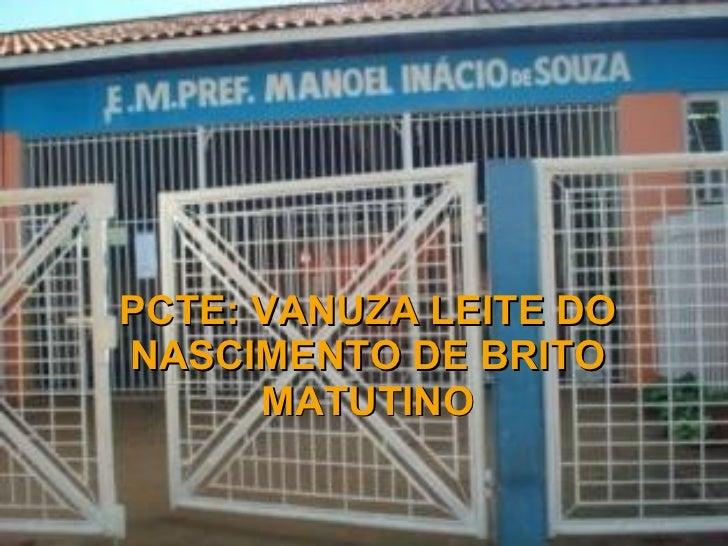 PCTE: VANUZA LEITE DO NASCIMENTO DE BRITO MATUTINO