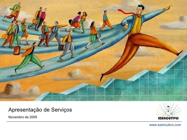 www.ezencutivo.com Apresentação de Serviços Novembro de 2009