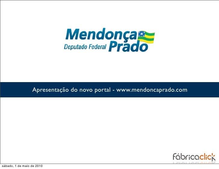Apresentação do novo portal - www.mendoncaprado.com     sábado, 1 de maio de 2010